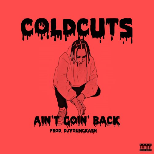 KENNY COLDCUTS ~ AIN'T GOIN'BACK